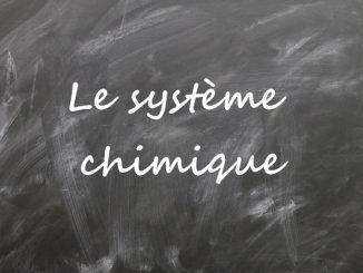 Le système chimique