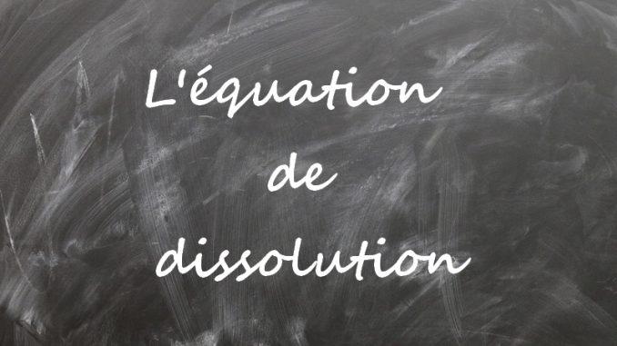 L'équation de dissolution