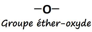 Groupe caractéristique éther-oxyde