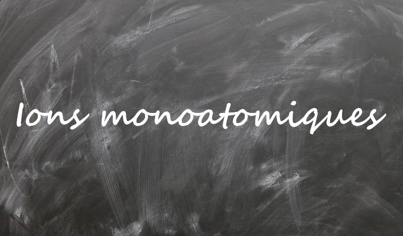 Les Ions Monoatomiques Definition Cours De Niveau Seconde