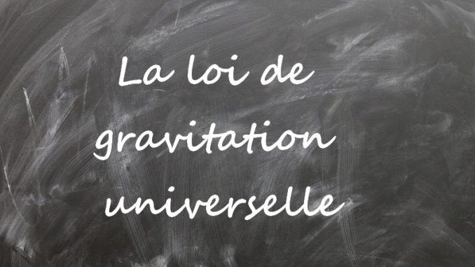 La loi de gravitation universelle