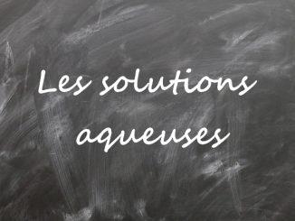 Les solutions aqueuses