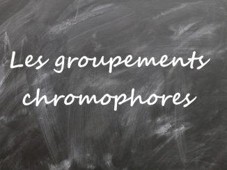 Les groupements chromophores