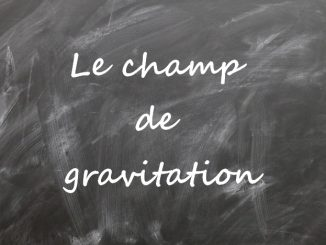 Le champ de gravitation