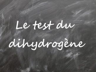 Le test du dihydrogène