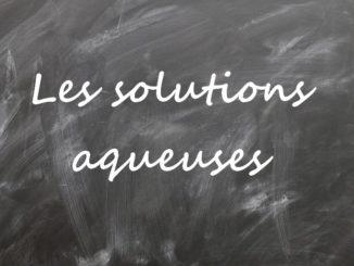Solutions aqueuses