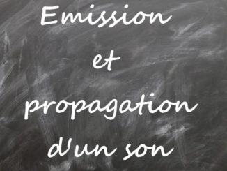 Emission et propagation d'un son