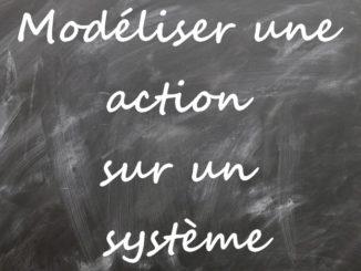 Modéliser une action sur un système