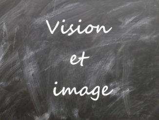 Vision et image