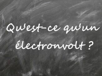 Qu'est-ce qu'un électronvolt ?